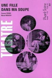 Revue L'Avant-Scene Theatre ; Une Fille Dans Ma Soupe - Couverture - Format classique
