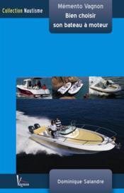 Bien choisir son bateau à moteur - Couverture - Format classique