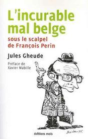 L'incurable mal belge sous le scalpel de françois perin - Intérieur - Format classique