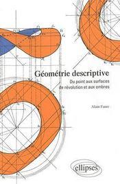 Géométrie descriptive ; du point aux surfaces de révolution et aux ombres - Couverture - Format classique