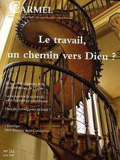 Revue Du Carmel N.132 ; Juin 2009 ; Le Travail, Un Chemin Vers Dieu ? - Couverture - Format classique
