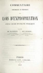 Commentaire Theorique Et Pratique Des Lois D'Expropriation Pour Cause D'Utilite Publique - Couverture - Format classique