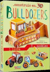 Construis en 3D ; bulldozers - Couverture - Format classique