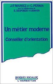 Un métier moderne ; conseiller d'orientation - Intérieur - Format classique