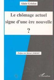 Le Chomage Actuel Signe D'Une Ere Nouvelle - Couverture - Format classique