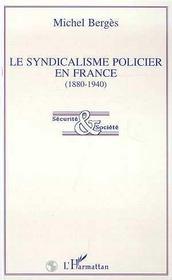 Le Syndicalisme Policier En France, 1880-1940 - Intérieur - Format classique
