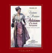 Costume de provence l'arlesienne et la mode parisienne - Couverture - Format classique