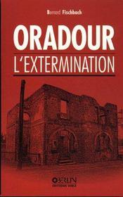 Oradour, L'Extermination - Intérieur - Format classique