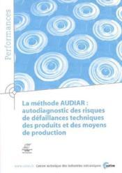 La methode audiar autodiagnostic des risques de defaillances techniques des produits et des moyens d - Couverture - Format classique