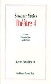 Theatre t.4 ; les veuves, l'amour en Crimée ; les révérends - Couverture - Format classique