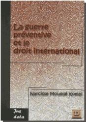 La guerre préventive et le droit international - Couverture - Format classique