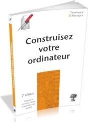 Construisez votre ordinateur (2e édition) - Couverture - Format classique