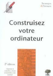Construisez votre ordinateur (2e édition) - Intérieur - Format classique
