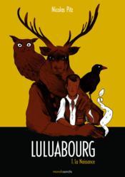 Luluabourg t.1 ; la naissance - Couverture - Format classique