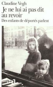Je ne lui ai pas dit au revoir ; des enfants de déportés parlent - Intérieur - Format classique