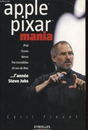 Apple & pixar mania - comment steve jobsfait-il ? - Couverture - Format classique