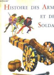 Histoire Des Armes Et Des Soldats. - Couverture - Format classique