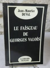 Le faisceau de Georges Valois. - Couverture - Format classique