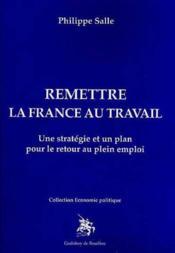 Remettre La France Au Travail - Couverture - Format classique