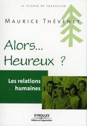 Les relations humaines ; alors... heureux ? - Intérieur - Format classique