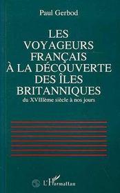 Les Voyageurs Francais A La Decouverte Des Iles Britanniques Du Xviii Siecle A Nos Jours - Intérieur - Format classique