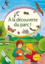 Livre D'Act. Dans La Nature - A La Decouverte Du Parc! - Couverture - Format classique