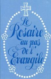 Le Rosaire Au Pas De L'Evangile - Couverture - Format classique