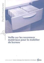 Veille Sur Les Nouveaux Materiaux Pour Le Mobilier De Bureau (Performances, Resultats Des Actions Co - Couverture - Format classique
