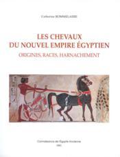 Les chevaux du Nouvel Enpire égyptien ; origines, races, harnachement - Couverture - Format classique