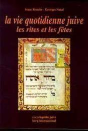 La Vie Quotidienne Juive - Les Rites Et Les Fetes - Couverture - Format classique
