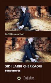 Sidi Larbi Cherkaoui, rencontres - Couverture - Format classique