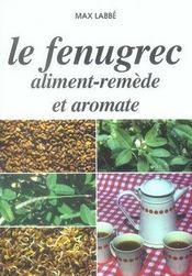 Le fenugrec, aliment-remède et aromate - Intérieur - Format classique