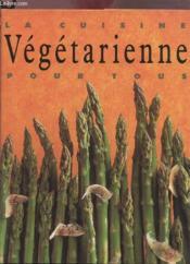 La Cuisine Vegetarienne Pour Tous - Couverture - Format classique