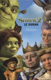 Shrek 2 ; Le Roman - Couverture - Format classique