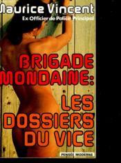 Brigade Mondaine : Les Dossiers Du Vice - Couverture - Format classique