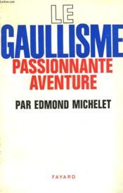 Le Gaullisme. Passionnante Aventure. - Couverture - Format classique