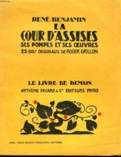 La Cour D'Assises. Ses Pompes Et Ses Oeuvres. 25 Bois Originaux De Roger Grillon. Le Livre De Demain N° 67. - Couverture - Format classique