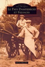 Pays dampierrois et fresnois - Couverture - Format classique