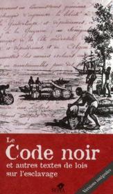 Le code noir et autres textes de lois sur l'esclavage - Couverture - Format classique