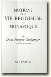 Notions sur la vie religieuse et monastique - Couverture - Format classique