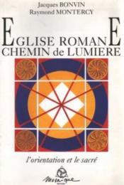 Eglise romane. chemin de lumiere - Couverture - Format classique