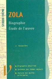 Zola ; Biographie ; Etude De L'Oeuvre - Intérieur - Format classique
