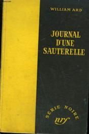 Journal D'Une Sauterelle. ( The Diary). Collection : Serie Noire Sans Jaquette N° 151 - Couverture - Format classique