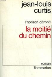 L'Horizon Derobe. Tome 2 : La Moitie Du Chemin. - Couverture - Format classique