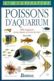 Les poissons d'aquarium. 500 espèces d'eau douce et d'eau de mer - Couverture - Format classique