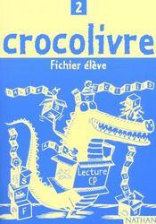 Crocolivre 2 ; Lecture Cp ; Fichier Eleve - Intérieur - Format classique
