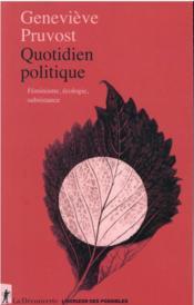 Quotidien politique : féminisme, écologie, subsistance - Couverture - Format classique