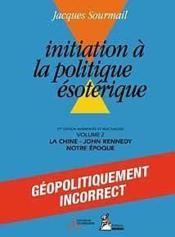 Initiation à la politique ésoterique t.2 ; la chine, kennedy, notre époque - Couverture - Format classique