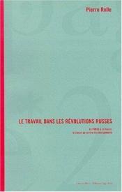 Le Travail Dans Les Revolutions Russes - Couverture - Format classique