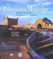Essaouira mogador ; parfums d'enfance - Couverture - Format classique